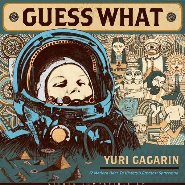 Guess What - Gagarin
