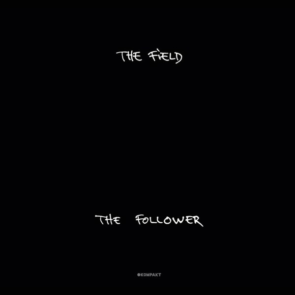 "The Field ""The Follower"""